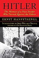 Hitler: The Memoir of a Nazi Insider Who Turned Against the Fuehrer