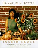 Thyme in a Bottle: Memories and Recipes from Ingrid Croce's Restaurant