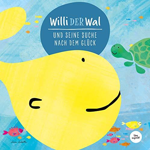 Willi der Wal und seine Suche nach dem Glück | Eine wunderbare Geschichte über Willi, den Wal, und seine Freunde, die Meerestiere | Bilderbuch für Kinder ab 2 Jahre | Kinderbuch, Kindergeschichte