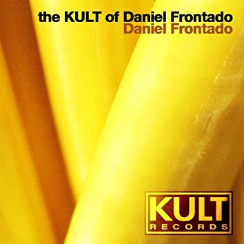 Kult Records Presents: The KULT of Daniel Frontado