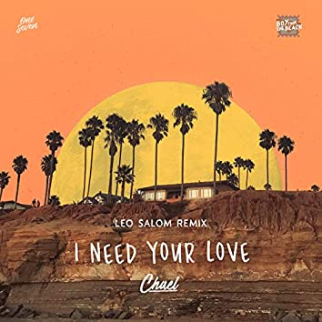 I Need Your Love (Leo Salom Remix)