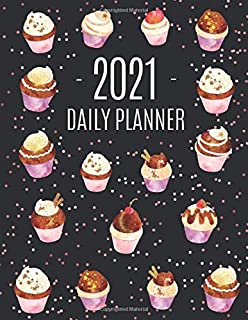 Cupcake Daily Planner 2021: Beautiful January - December Daily Organizer | Large Watercolor Agenda Monthly Scheduler: for ...