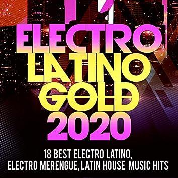 Electro Latino Gold 2020 -18 Best Electro Latino, Electro Merengue, Latin House Music Hits
