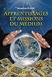 APPRENTISSAGES ET MISSIONS DU MEDIUM - Format Kindle - 9,99 €