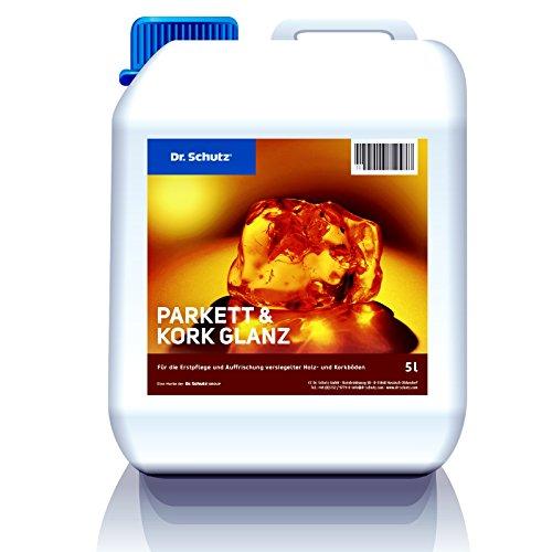Dr. Schutz Parkett und Kork Glanz 5 L | bildet glänzenden Pflegefilm | Schutz vor Kratzern & Gehspuren | für alle wasserfest versiegelten Parkettböden & Korkböden | wasserbasiert | Made in Germany