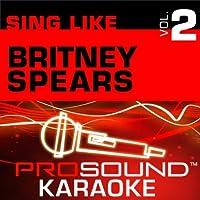 Sing Like Britney Spears Vol. 2 [KARAOKE]