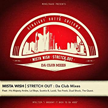 Stretch Out : Da Club Mixes