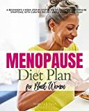 Menopause Diet Plan for Black Women: A Beginner's 3-Week Step-by-Step Guide to Managing Menopause Symptoms, With Curated Recipes and a Sample Meal Plan (English Edition)