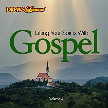 Lifting Your Spirits with Gospel, Vol. 4