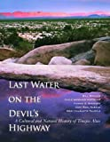 Last Water on the Devil's Highway: A Cultural and Natural History of Tinajas Altas (Southwest Center Series)