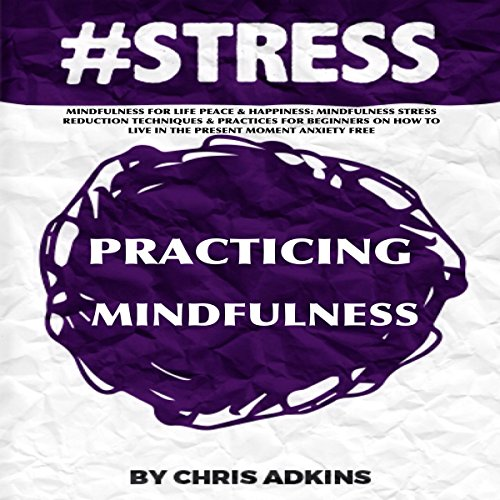 #STRESS: Mindfulness for Life Peace and Happiness cover art