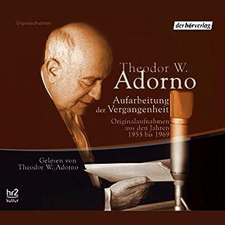 Aufarbeitung der Vergangenheit                   Autor:                                                                                                                                 Theodor W. Adorno                               Sprecher:                                                                                                                                 Theodor W. Adorno                      Spieldauer: 5 Std. und 32 Min.     25 Bewertungen     Gesamt 4,4