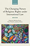 The Changing Nature of Religious Rights under International Law (English Edition)