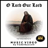 Todd Russell - O Lord Our Lord: Music Video [USA] [DVD]