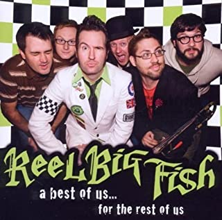 A Best of Us... For the Rest of Us by Reel Big Fish (2010-07-20)