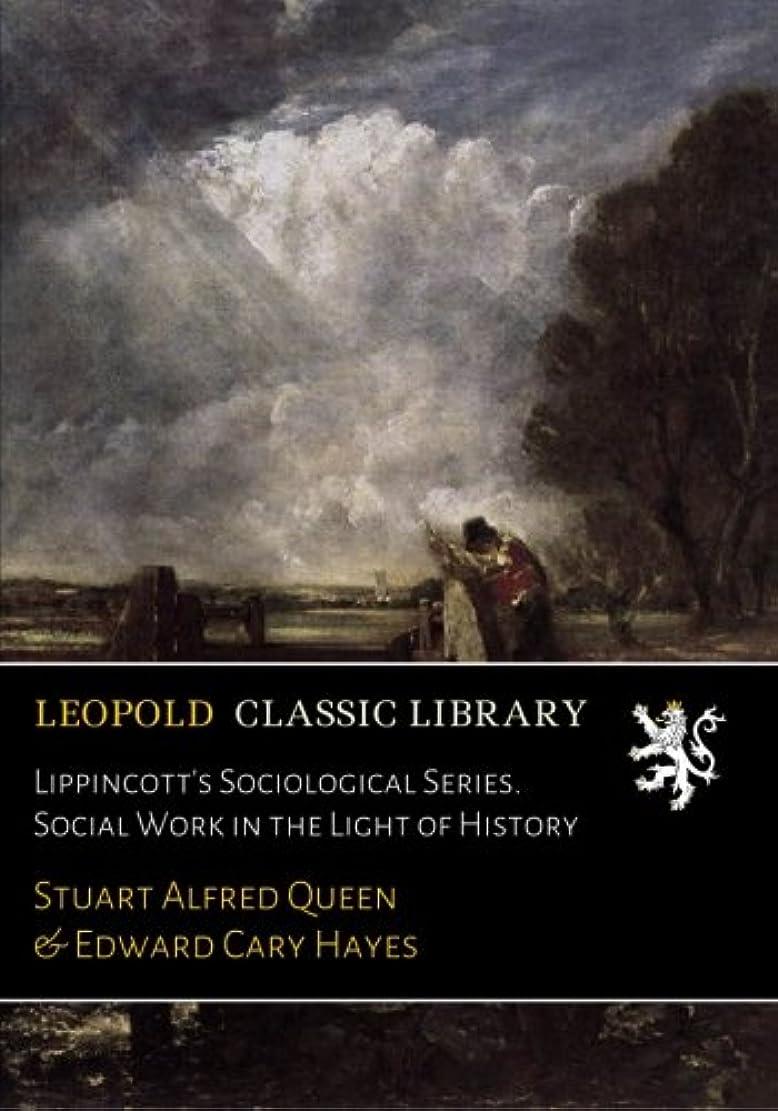 アルカイックやけどガジュマルLippincott's Sociological Series. Social Work in the Light of History
