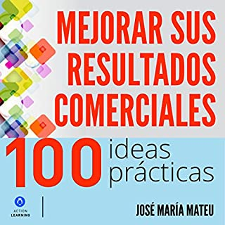 100 ideas prácticas para mejorar sus resultados comerciales [100 Practical Ideas to Improve Your Business Results] cover art