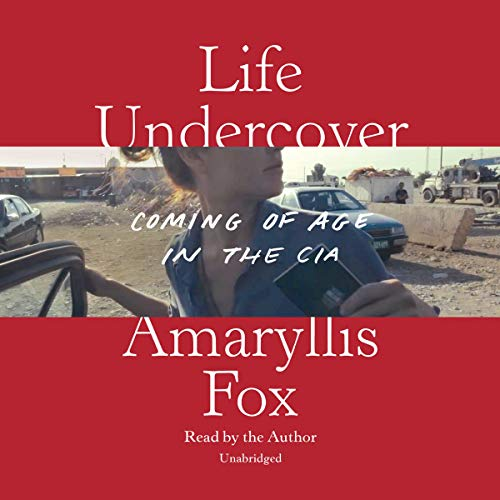 Life Undercover Audiobook By Amaryllis Fox cover art