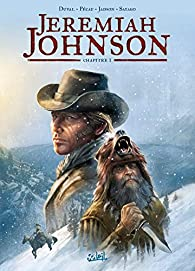 Jeremiah Johnson (1) : Jeremiah Johnson. Tome 1