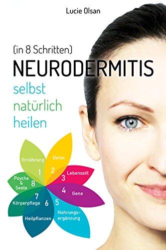 Neurodermitis selbst natürlich heilen (in 8 Schritten)