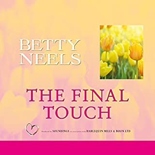 The Final Touch                   By:                                                                                                                                 Betty Neels                               Narrated by:                                                                                                                                 Anne Cater                      Length: 5 hrs and 38 mins     5 ratings     Overall 4.6