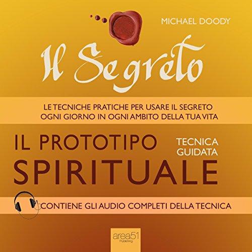 Il Segreto. Il prototipo spirituale audiobook cover art