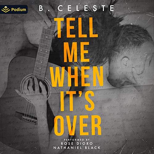 Tell Me When It's Over Audiobook By B. Celeste cover art