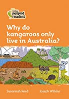 Level 4 – Why do kangaroos only live in Australia? (Collins Peapod Readers)