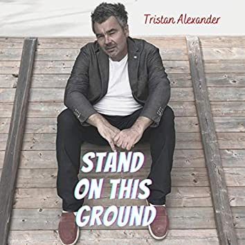 Stand on This Ground