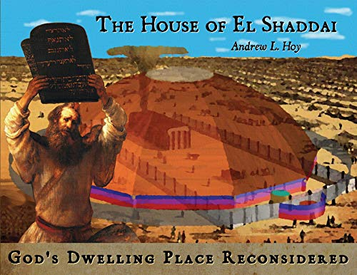 Compare Textbook Prices for The House of El Shaddai: God's Dwelling Place Reconsidered  ISBN 9780991116669 by Hoy, Andrew L.