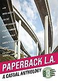 Paperback L.A. Book 3: A Casual Anthology: Secrets, SigAlerts, Ravines, Records (Paperback L.A. (3))
