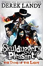 Skulduggery Pleasant 09. The Dying of the Light: Book 9