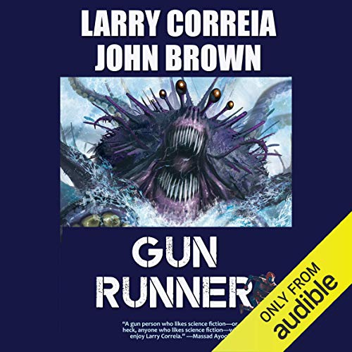 Gun Runner Audiobook By Larry Correia, John Brown cover art
