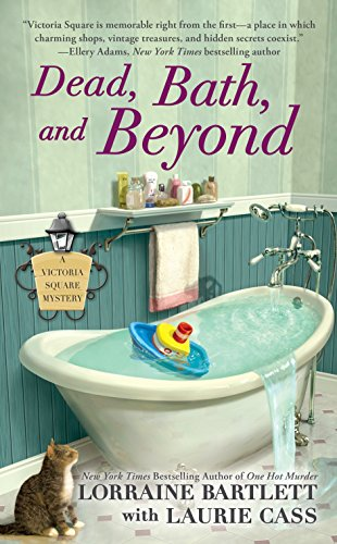 Dead, Bath, and Beyond (Victoria Square Mystery, Band 4)