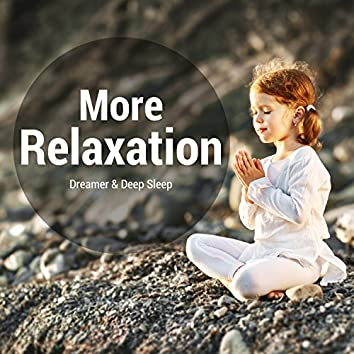 More Relaxation - Dreamer & Deep Sleep, Insomnia, Rest and Relaxation, Pleasant Melodies for Sleep
