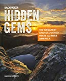 Backpacker Hidden Gems: 100 Greatest Undiscovered Hikes Across America