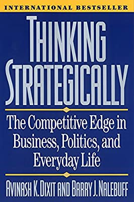Thinking Strategically: W. W. Norton & Company The Competitive Edge in Business, Politics, & Everyday Life