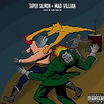 The Super Salmon Vs The Madvillian