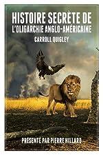 Histoire secrète de l'oligarchie anglo-américaine de Caroll Quigley