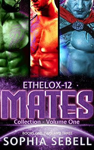 Ethelox-12 Mates Collection - Volume One: An Alien Sci-fi Romance Series