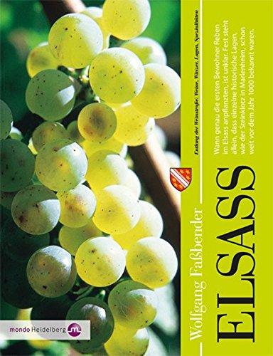 Elsass: Entlang der Weinstraße: Weine, Winzer, Lagen, Spezialitäten