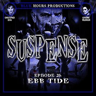 SUSPENSE Episode 20: Ebb Tide audiobook cover art