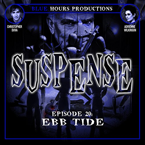 SUSPENSE Episode 20: Ebb Tide audiobook cover art