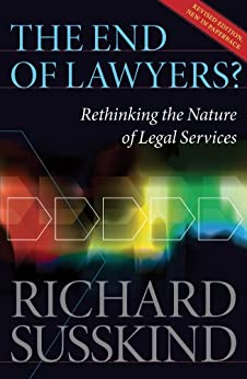 The End of Lawyers?: Rethinking the nature of legal services by [Richard Susskind OBE]