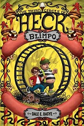 BLIMPO: THE THIRD CIRCLE OF HECK By Basye, Dale E. (Author) Hardcover on 11-May-2010
