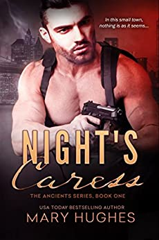 Night's Caress (The Ancients Book 1) by [Mary Hughes]