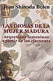 LAS DIOSAS DE LA MUJER MADURA:Arquetipos femeninos a partir de los cincuenta (Psicología)