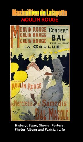 Moulin Rouge. History, Stars, Shows, Posters, Photos Album and Parisian Life. Vol.4 (English...
