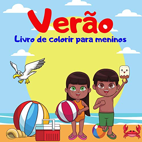 Verão Livro de colorir para meninos.: Um momento de diversão, diversão e natureza com desenhos para colorir para meninos de 4 a 8 anos. Divirta-se. ... para colorir para meninos de 4 a 8 anos.)