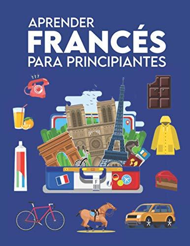 Aprender francés para principiantes: Primeras palabras para todos (Aprender francés para niños, Aprender francés para adultos, Aprender a hablar francés, Libros para aprender francés)